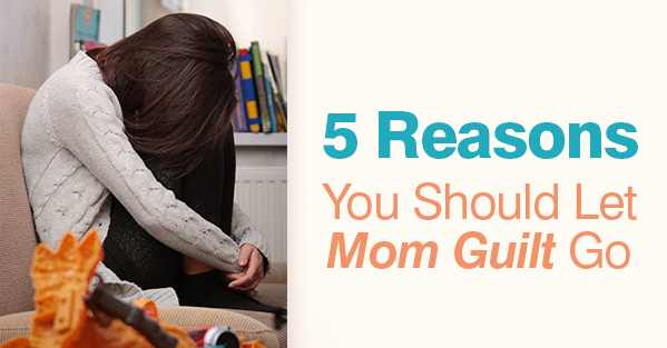 Post image of 5 Reasons You Should Let Mom Guilt Go