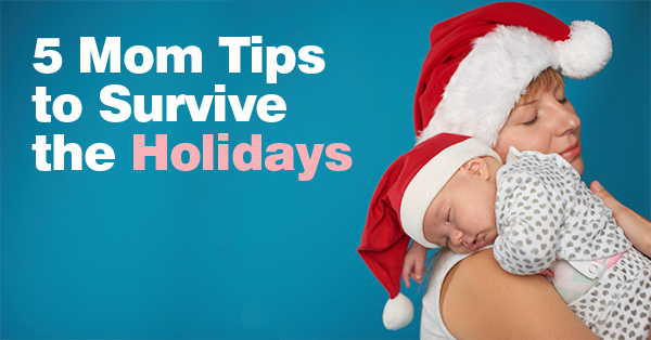 Post image of Top Mom Tips to Survive the Holidays